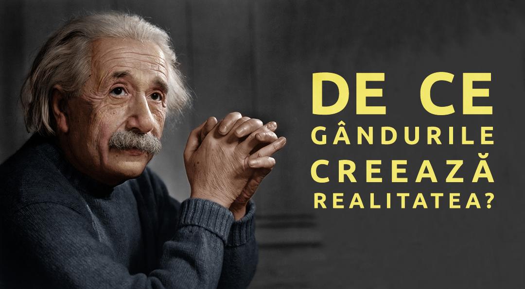 de-ce-gandurile-creeaza-realitatea